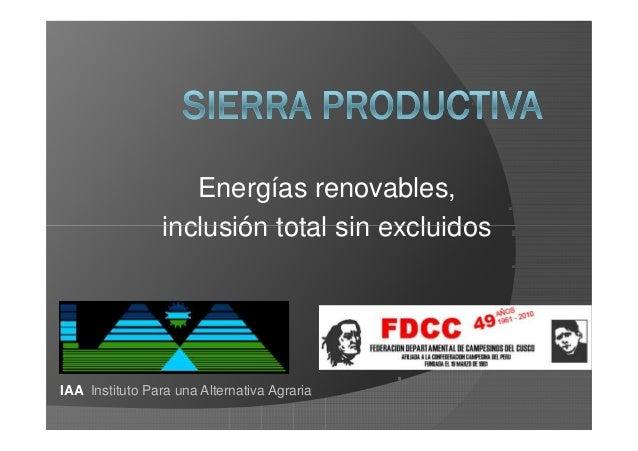 Energías renovables, inclusión total sin excluidosinclusión total sin excluidos IAA Instituto Para una Alternativa Agraria