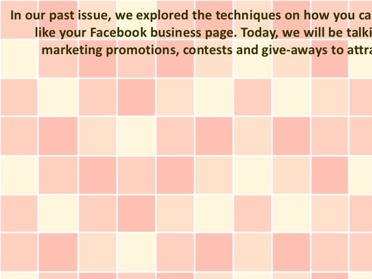 In our past issue, we explored the techniques on how you can    like your Facebook business page. Today, we will be talki ...
