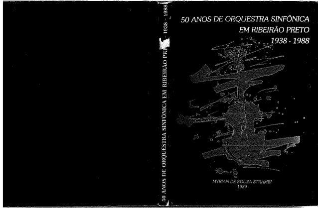 50 anos de orquestra sinfônica em ribeirão preto myrian de souza strambi 1989