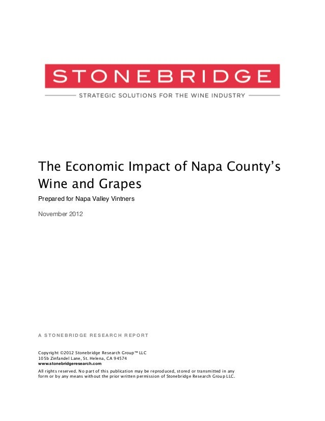 The Economic Impact of Napa County'sWine and GrapesPrepared for Napa Valley VintnersNovember 2012A STONEBRIDGE RESEARCH RE...