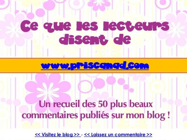 << Visitez le blog >> - << Laissez un commentaire >> << Visitez le blog >> - << Laissez un commentaire >> Ce que les lecte...