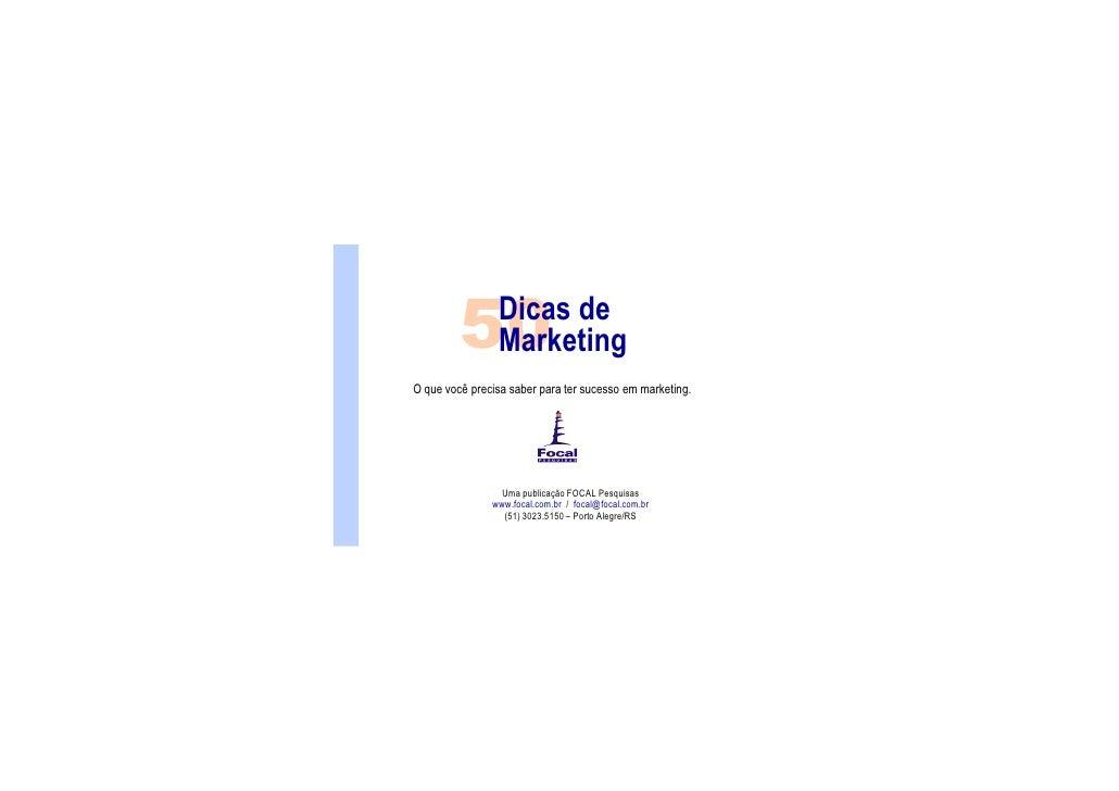 Dicas de          50     Marketing O que você precisa saber para ter sucesso em marketing.                      Uma public...