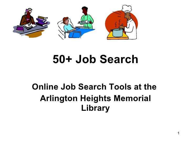 50+ Job Search Online Job Search Tools at the  Arlington Heights Memorial Library