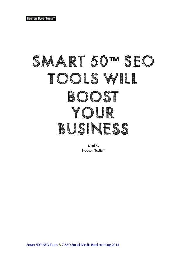 Smart 50™ SEO Tools & 7 SEO Social Media Bookmarking 2013 SmartSmartSmartSmart 50505050™ SEOSEOSEOSEO TTTToolsoolsoolsools...