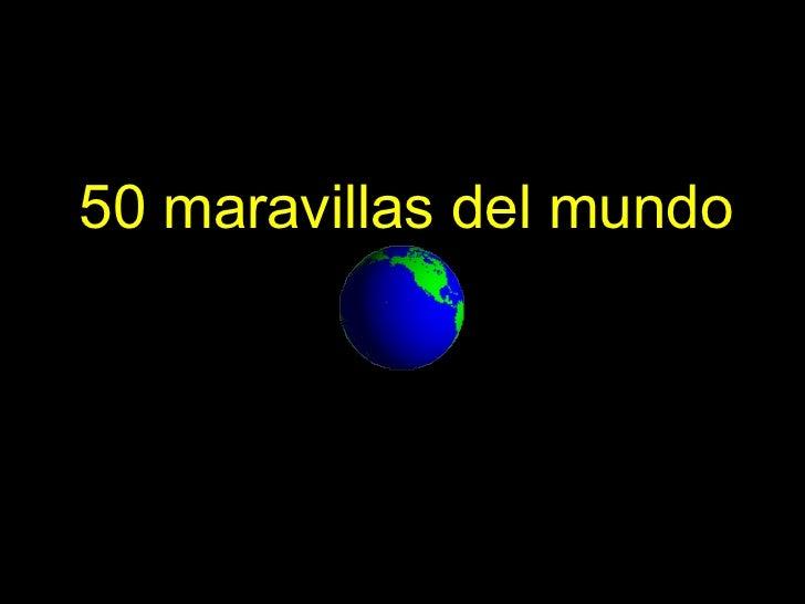 50 maravillas del_mundo