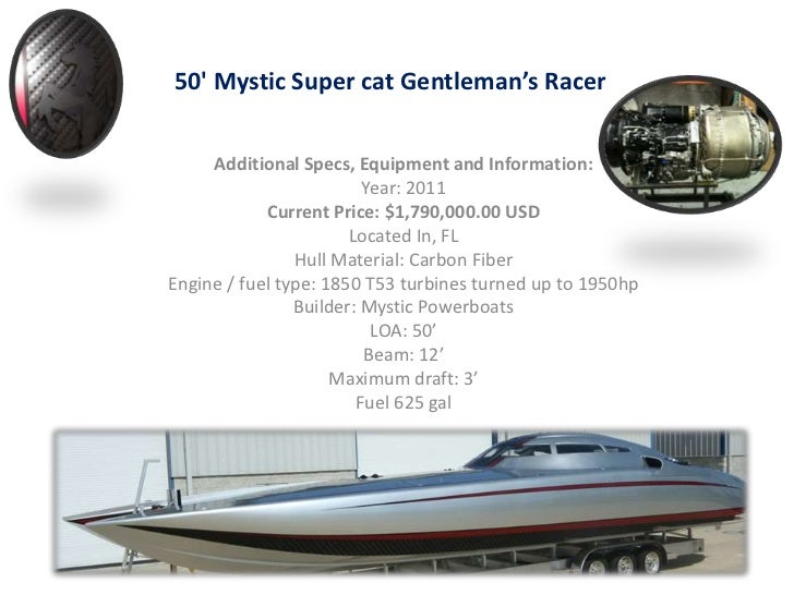50' Mystic Super cat Gentleman's Racer<br />Additional Specs, Equipment and Information:<br />Year: 2011 <br />Current Pri...