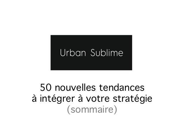 50 nouvelles tendances  à intégrer à votre stratégie (sommaire)