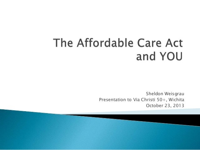 The Affordable Care Act and You