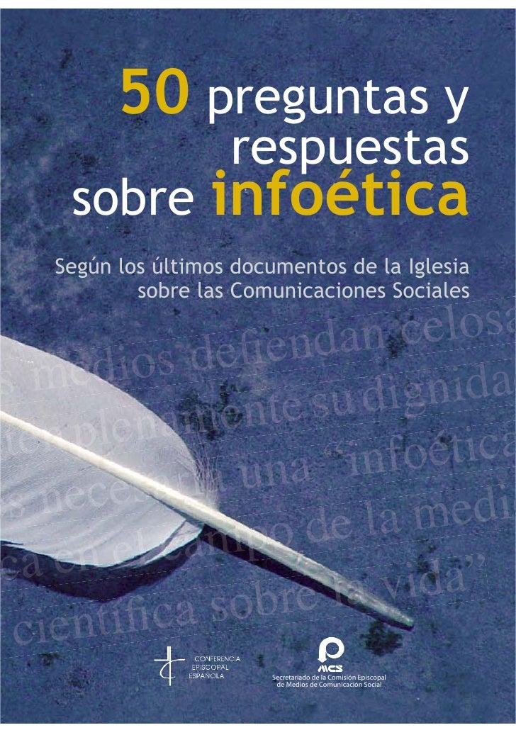 50 preguntas y                 respuestas sobre         infoéticaSegún los últimos documentos de la Iglesia        sobre l...