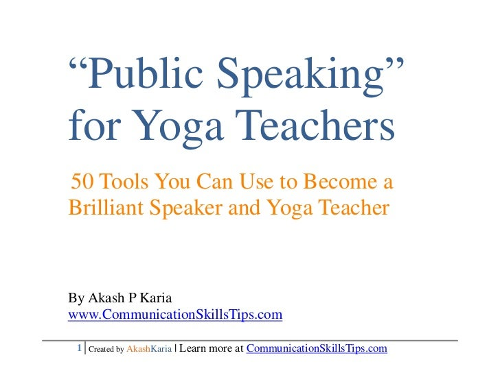 """Public Speaking""for Yoga Teachers50 Tools You Can Use to Become aBrilliant Speaker and Yoga TeacherBy Akash P Kariawww.Co..."