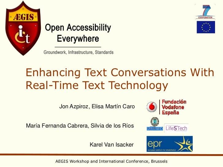 Enhancing Text Conversations WithReal-Time Text Technology             Jon Azpiroz, Elisa Martín CaroMaría Fernanda Cabrer...