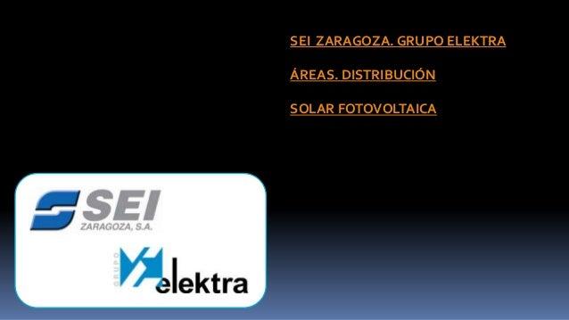 SEI Zaragoza. Grupo Elektra. Solar fotovoltaica
