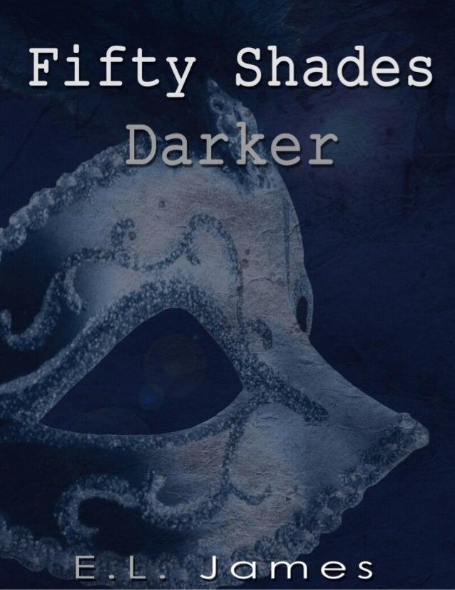 Fifty Shades Darker E.L. James2SinopsisIntimidada por los singulares gustos sexuales y oscuros secretos del hermoso,atorme...