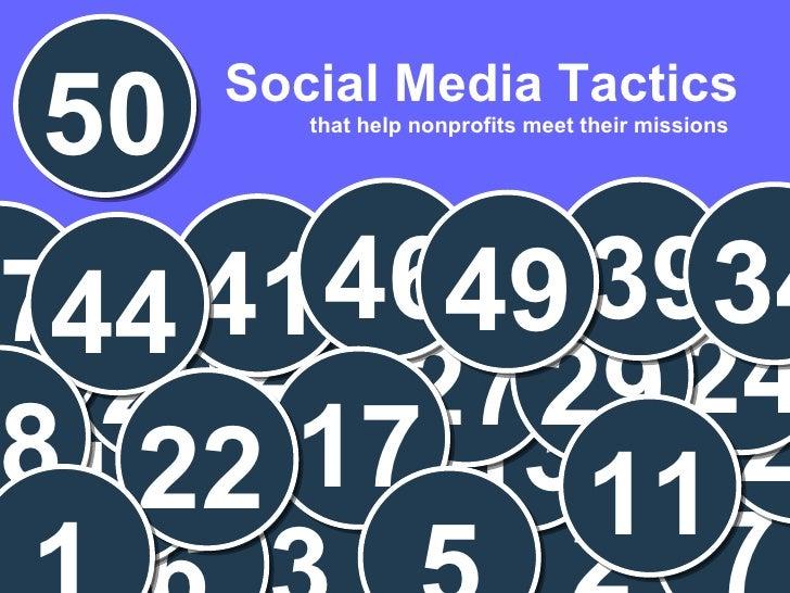 Presenter  Social Media Tactics 22 that help nonprofits meet their missions 50 2 3 6 7 13 19 21 24 27 26 29 31 41 46 39 34...