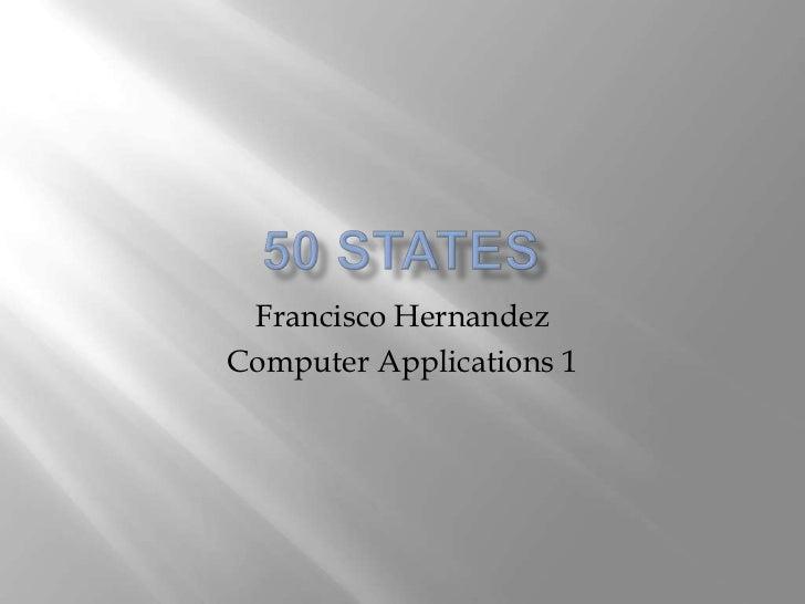 Francisco HernandezComputer Applications 1