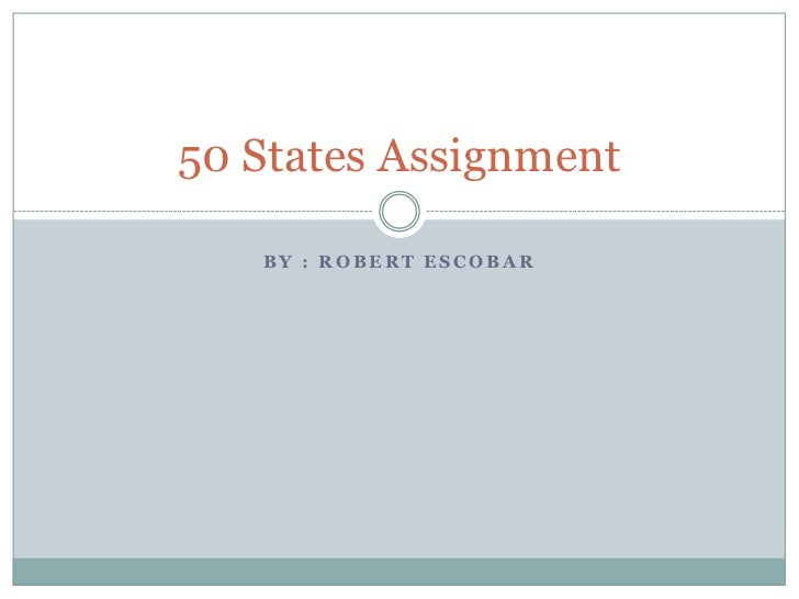 50 states assignment by robert escobar