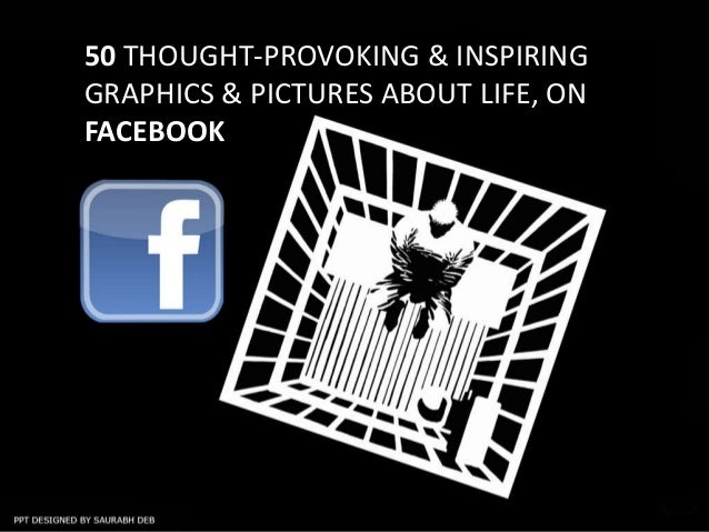 50 thought  provoking graphics & pictures about life on facebook