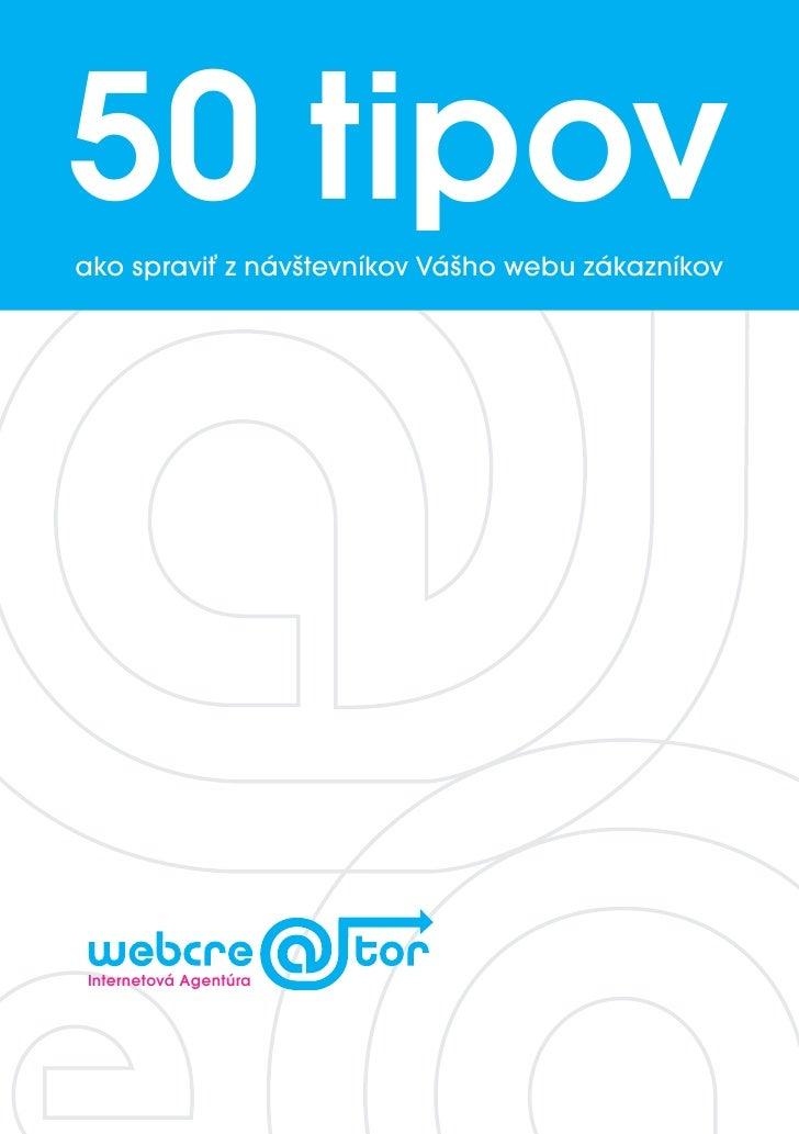 50 tipovako spraviť z návštevníkov Vášho webu zákazníkovInternetová Agentúra
