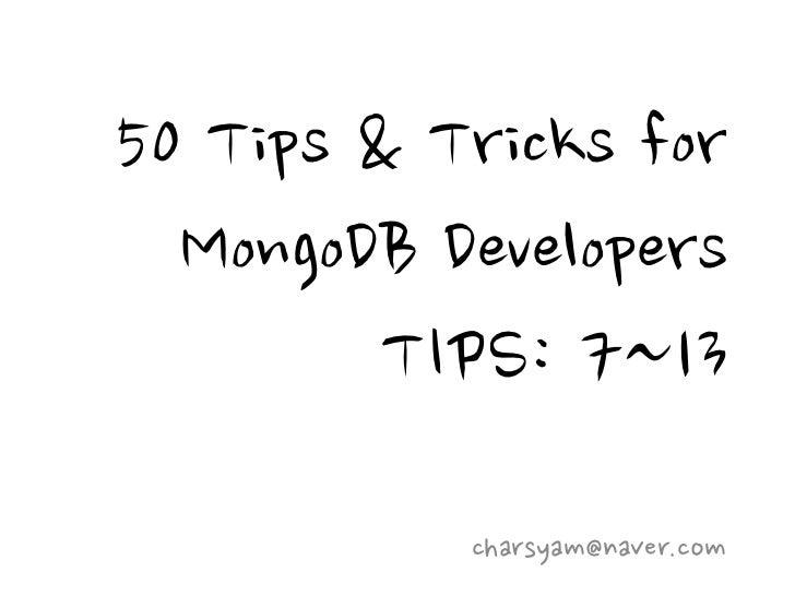 50 tips & tricks for mongo db developers
