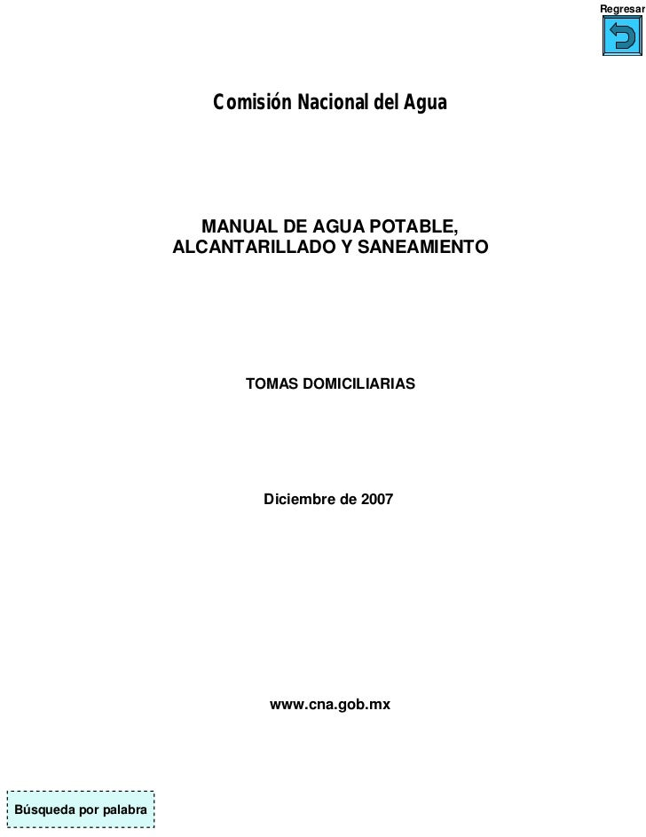 Regresar                          Comisión Nacional del Agua                         MANUAL DE AGUA POTABLE,              ...