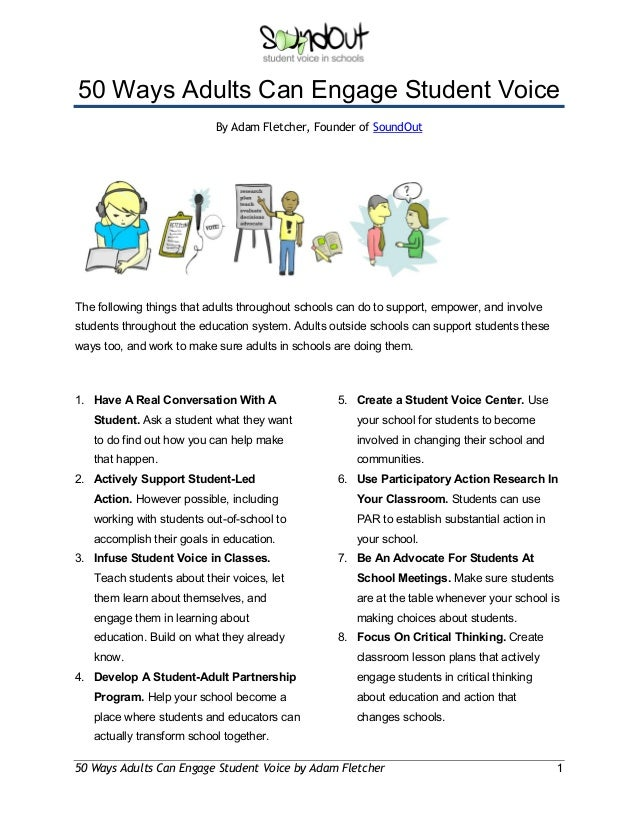 50 Ways Adults Can Engage Student Voice By Adam Fletcher, Founder of SoundOut  The following things that adults throughout...