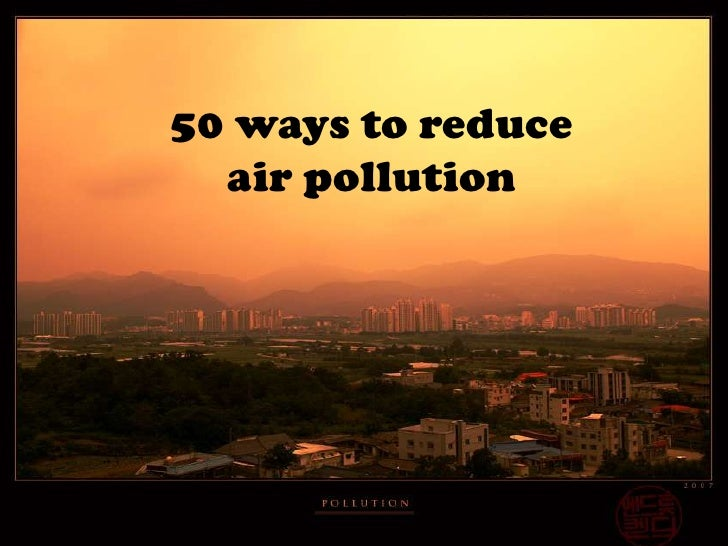 50 ways to reduce air pollution