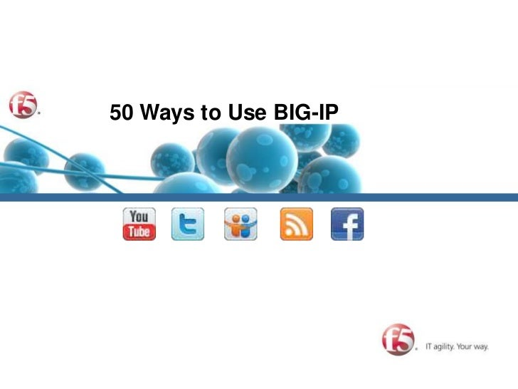 50 Ways to Use BIG-IP<br />