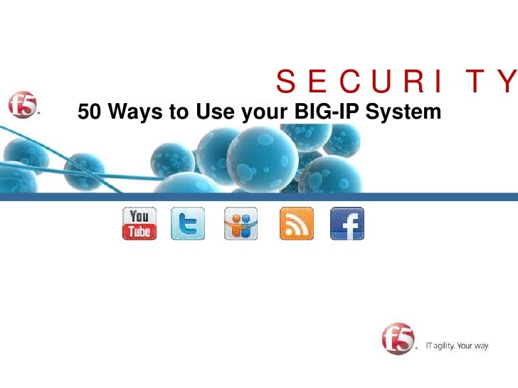 SECURITY<br />50 Ways to Use your BIG-IP System<br />