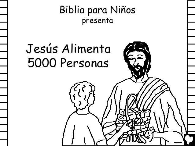 Biblia para Niños          presentaJesús Alimenta5000 Personas