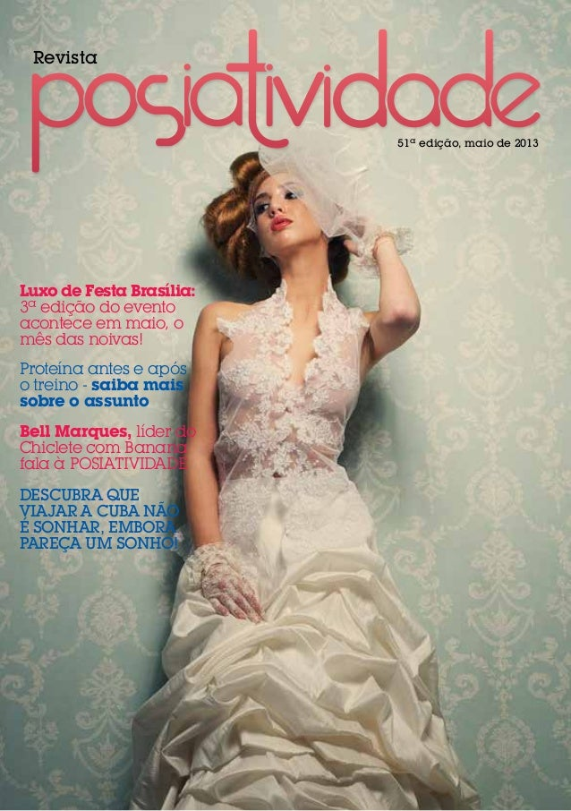 Revista51ª edição, maio de 2013Descubra queviajar a Cuba nãoé sonhar, emborapareça um sonho!Luxo de Festa Brasília:3ª ediç...