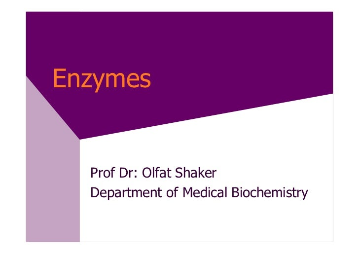 Enzymes  Prof Dr: Olfat Shaker  Department of Medical Biochemistry