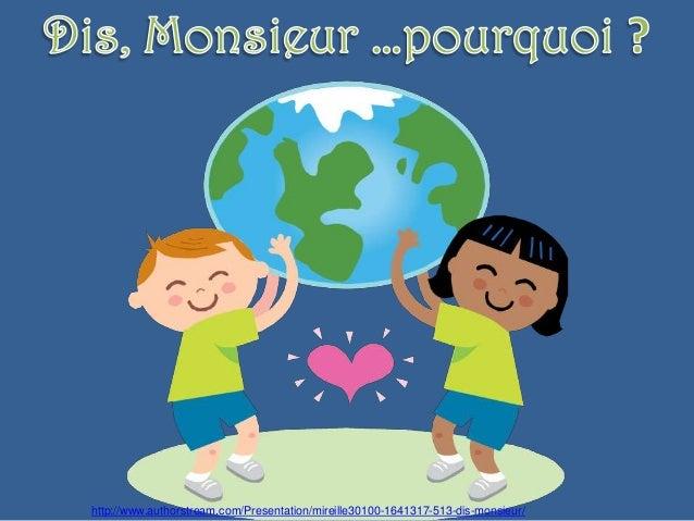 http://www.authorstream.com/Presentation/mireille30100-1641317-513-dis-monsieur/