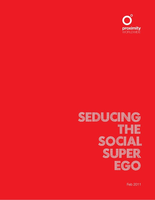 WORLDWIDE SEDUCING THE SOCIAL SUPER EGO Feb 2011