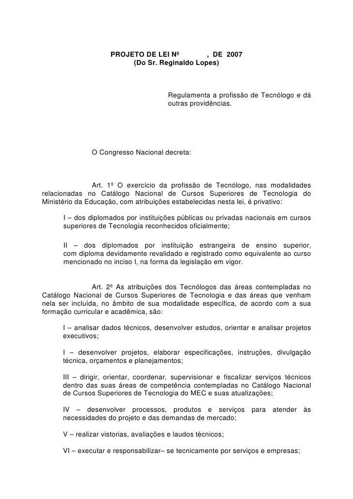 PROJETO DE LEI Nº         , DE 2007                          (Do Sr. Reginaldo Lopes)                                     ...