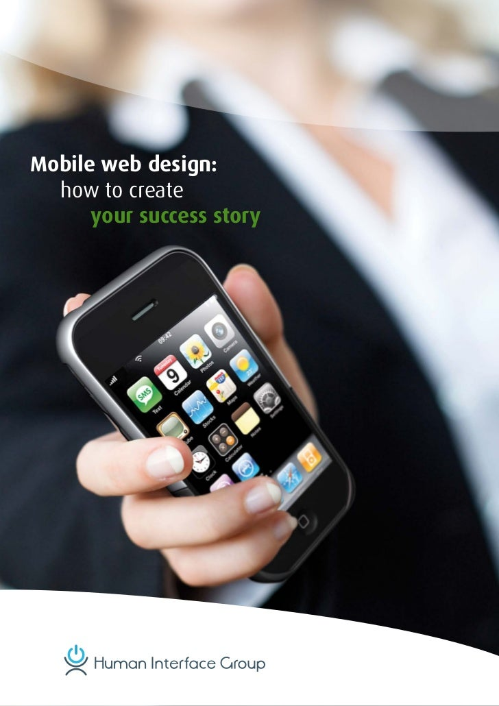 Mobile web design:	 how	to	create	      your success story