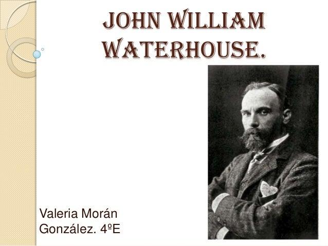 John William Waterhouse.  Valeria Morán González. 4ºE