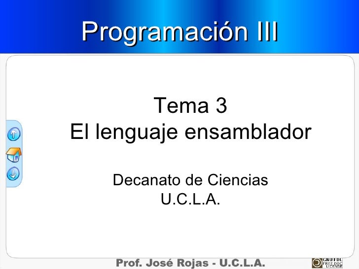 Programación III          Tema 3 El lenguaje ensamblador      Decanato de Ciencias          U.C.L.A.