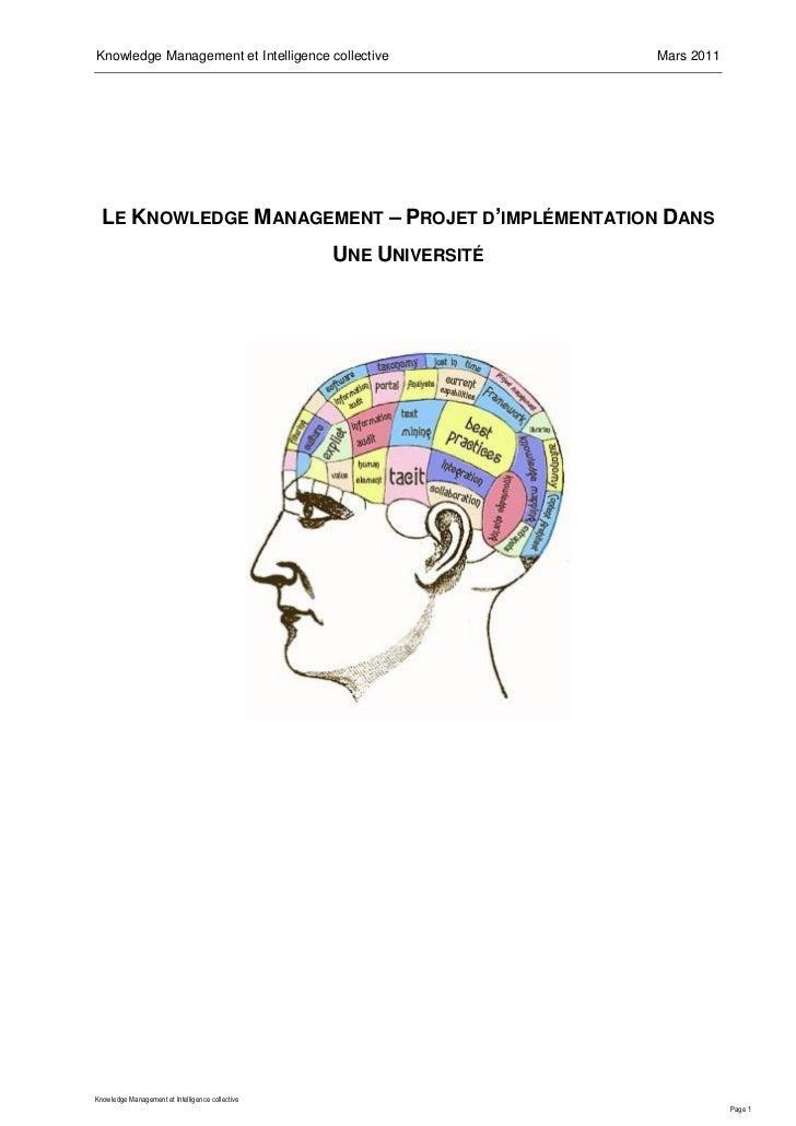 Knowledge Management et Intelligence collective                    Mars 2011  LE KNOWLEDGE MANAGEMENT – PROJET D'IMPLÉMENT...