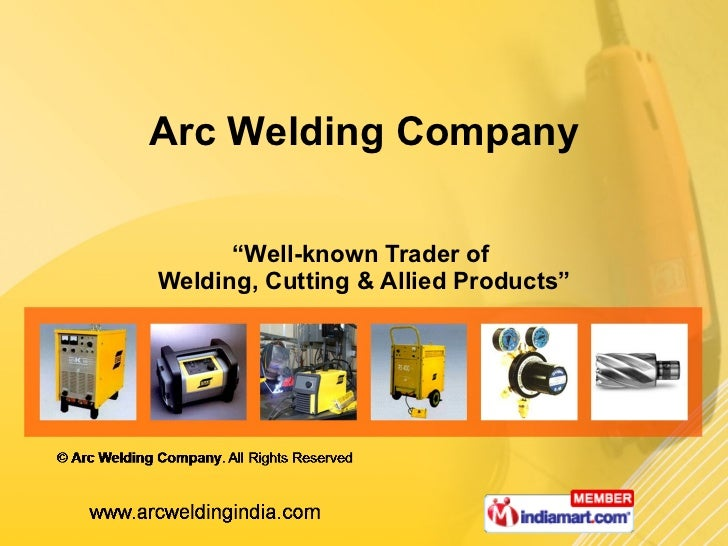 """ Well-known Trader of  Welding, Cutting & Allied Products"" Arc Welding Company"