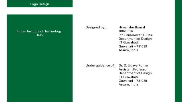 Logo Design                                 Designed by :      Himanshu BansalIndian Institute of Technology              ...