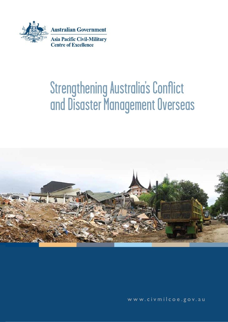Strengthening Australia's Conflictand Disaster Management Overseas                  w w w.c i v m i l co e . gov. au