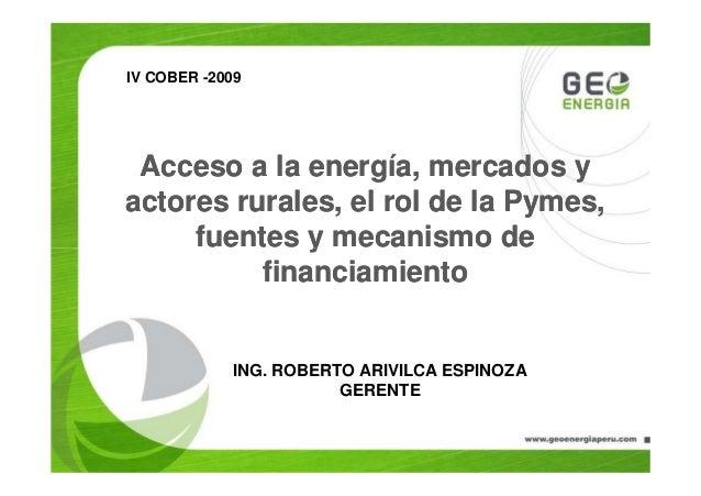 Acceso a la energía, mercados yAcceso a la energía, mercados y actores rurales, el rol de la Pymes,actores rurales, el rol...