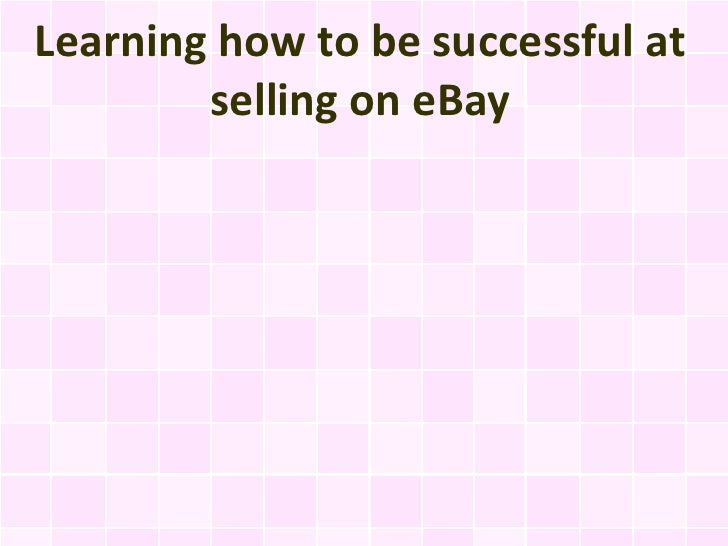 Learning how to be successful at        selling on eBay