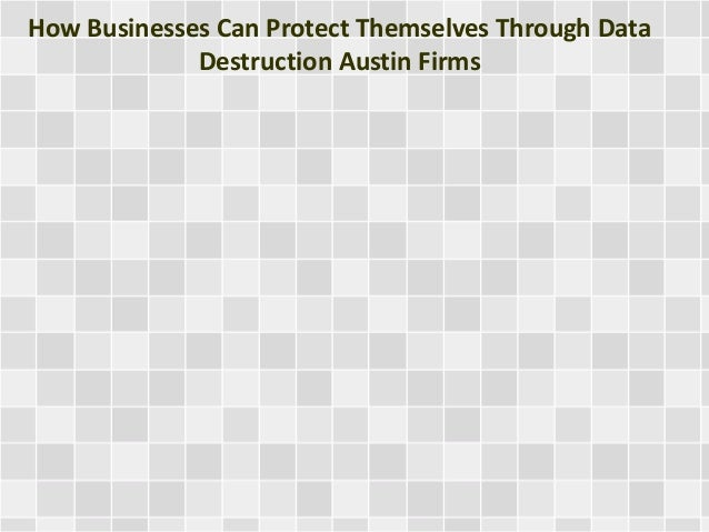 How Businesses Can Protect Themselves Through Data Destruction Austin Firms