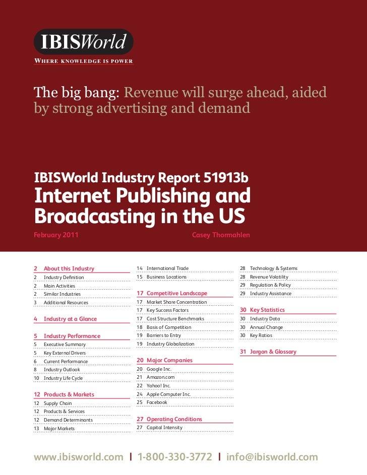 WWW.IBISWORLD.COM                                         InternetPublishingandBroadcastingintheUS February 2011   1The bi...