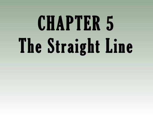 CHAPTER 5The Straight Line