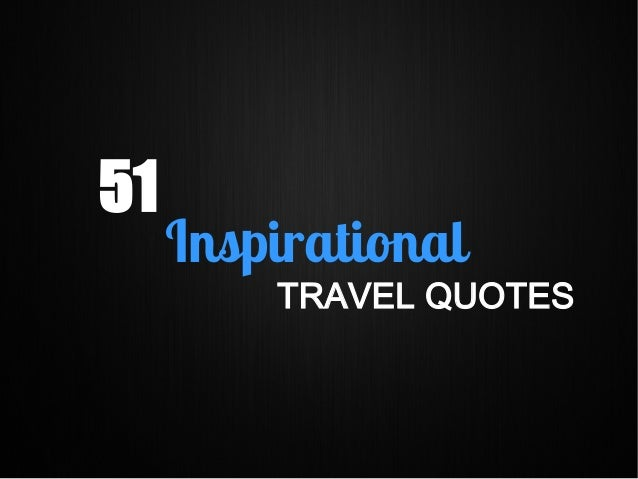 51 inspirational travel quotes