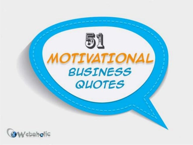51 Motivational Business Quotes
