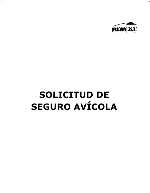 S I 6 U R D Ô Rá  SOLICITUD DE SEGURO AVÍCOLA