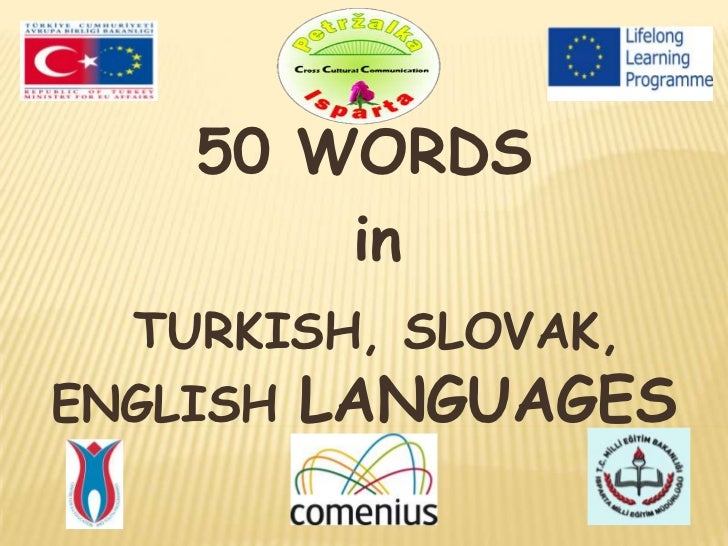 50 words in Turkish,Slovak,English